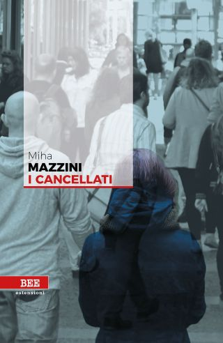 I cancellati. Miha Mazzini 2018. Bottega Errante