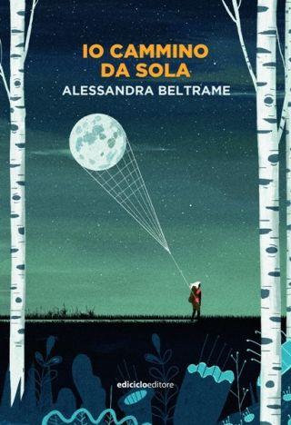 Copertina Io cammino da sola di Alessandra Beltrame