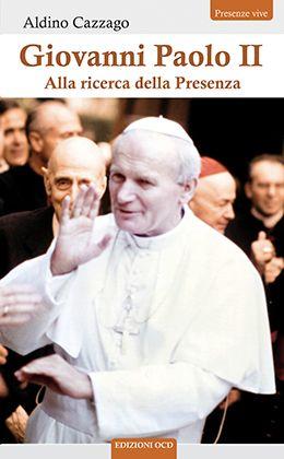 copertina libro Giovanni Paolo II. Alla ricerca di una Presenza