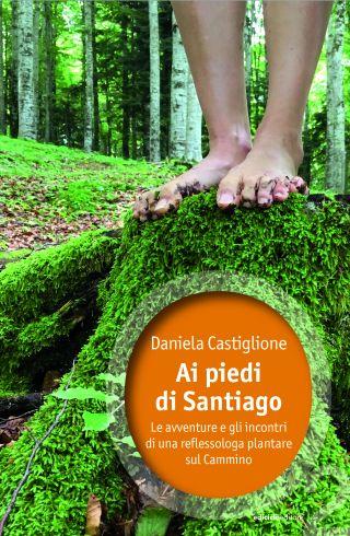 Copertina di Ai piedi di Santiago di Daniela Scaglione
