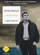 Lacrime di sale. Recensione libro Pietro Bartolo, medico di Lampedusa.