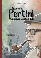 Valerio Todini. Sandro Pertini. Curcio editore. uscita 11 gennaio 2021