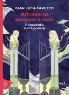 Gian Luca Favetto, Attraverso persone e cose