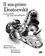 Il mio primo Dostoevskij. Il coccodrillo: un caso straordinario